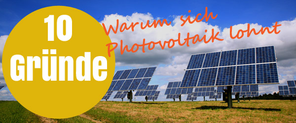 10 Gründe für Photovoltaik