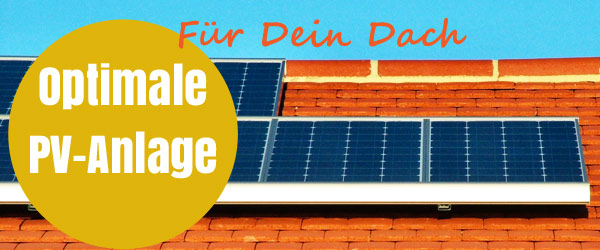 Die optimale Photovoltaikanlage für Dein Dach